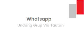 Cara Mudah Undang Anggota Grup Whatsapp Via Tautan