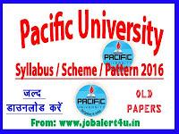 Pacific University, Udaipur Exam Syllabus 2016 Exam Pattern Exam Scheme Exam Old Papers