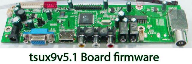 tsux9v5.1 Board firmware free download all regulation 1366X768, 1600X900, 1680X1050, 1280X1024,1920X1200,1440X900,1600X1200,1920X1080, 1400X1050, 1024X768, (Flash file)