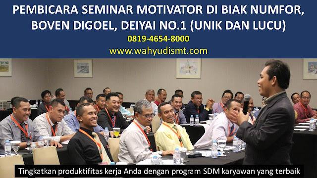 PEMBICARA SEMINAR MOTIVATOR DI BIAK NUMFOR, BOVEN DIGOEL, DEIYAI  NO.1,  Training Motivasi di BIAK NUMFOR, BOVEN DIGOEL, DEIYAI , Softskill Training di BIAK NUMFOR, BOVEN DIGOEL, DEIYAI , Seminar Motivasi di BIAK NUMFOR, BOVEN DIGOEL, DEIYAI , Capacity Building di BIAK NUMFOR, BOVEN DIGOEL, DEIYAI , Team Building di BIAK NUMFOR, BOVEN DIGOEL, DEIYAI , Communication Skill di BIAK NUMFOR, BOVEN DIGOEL, DEIYAI , Public Speaking di BIAK NUMFOR, BOVEN DIGOEL, DEIYAI , Outbound di BIAK NUMFOR, BOVEN DIGOEL, DEIYAI , Pembicara Seminar di BIAK NUMFOR, BOVEN DIGOEL, DEIYAI