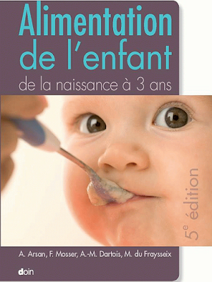 L'Alimentation de l'enfant de la naissance à 3 ans Livre d'Anne-Marie Dartois et Marielle Du Fraysseix 1