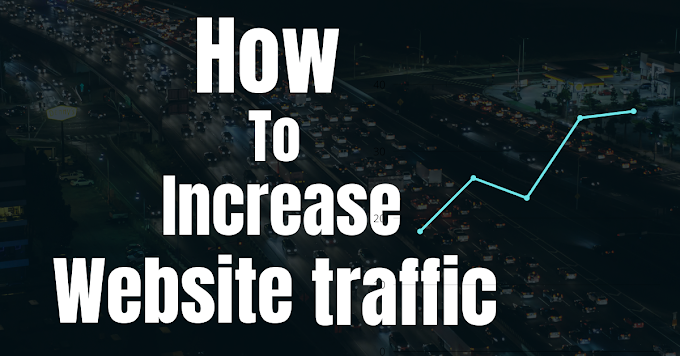 Killer Ways to Increase Blog and Website traffic in 2021
