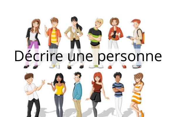 Le portrait physique et moral d'une personne en français