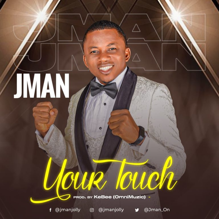 Jman - Your Touch Lyrics & Mp3 Download