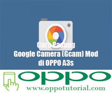 Gcam Mod OPPO A3s