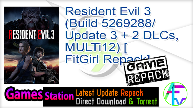 Resident Evil 3 (Build 5269288 Update 3 + 2 DLCs, MULTi12) [FitGirl Repack]