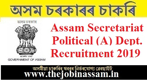 Assam Secretariat Political (A) Department Recruitment 2019