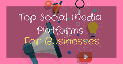 Top Social Media Platforms For Businesses That Will Increase Your Sales: