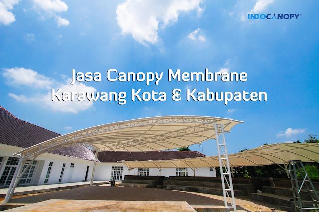 Jasa Canopy Membrane Karawang Kota dan Kabupaten