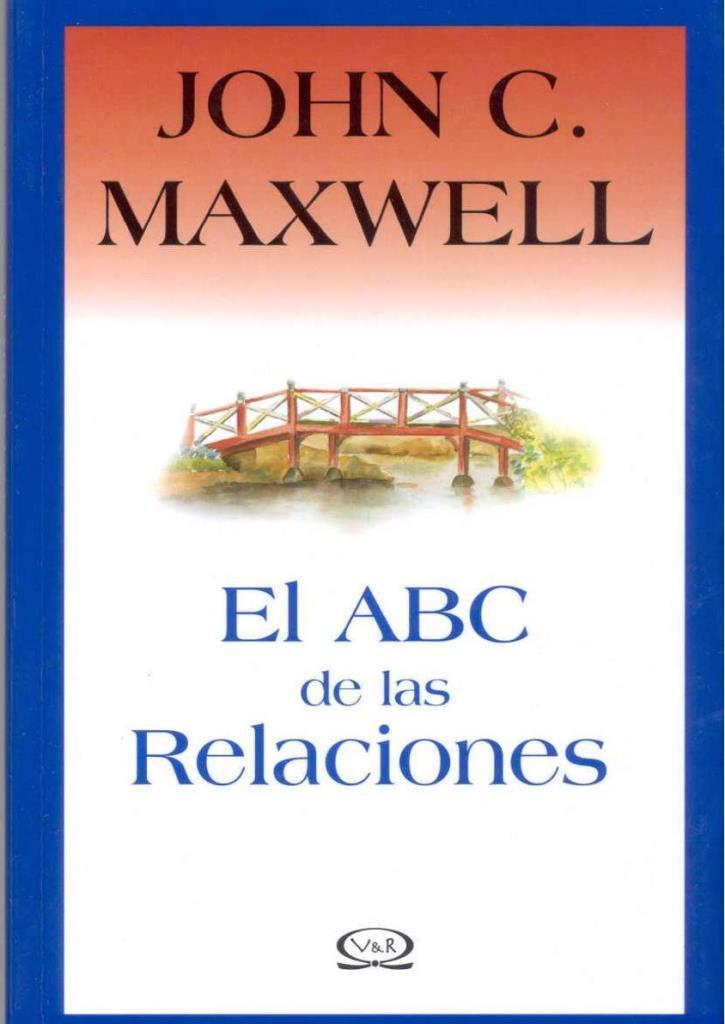EL ABC de las relaciones – John C. Maxwell