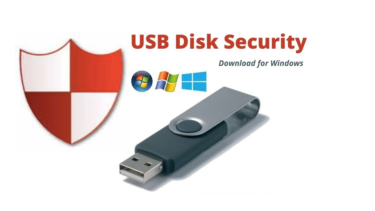 USB Disk Security Download Latest for Windows 10, 8, 7