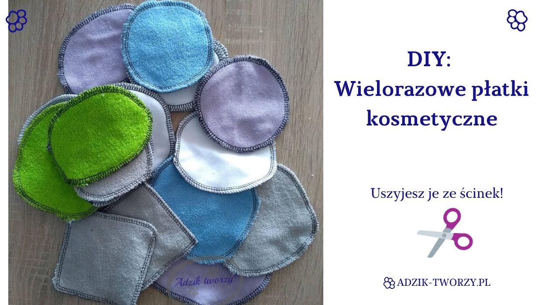 Adzik tworzy - wielorazowe płatki kosmetyczne DIY ze ścinek