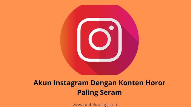 akun instagram dengan konten horor paling seram