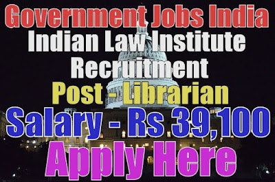 Indian Law Institute ILI Recruitment 2017