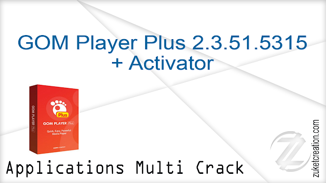 GOM Player Plus 2.3.51.5315 + Activator
