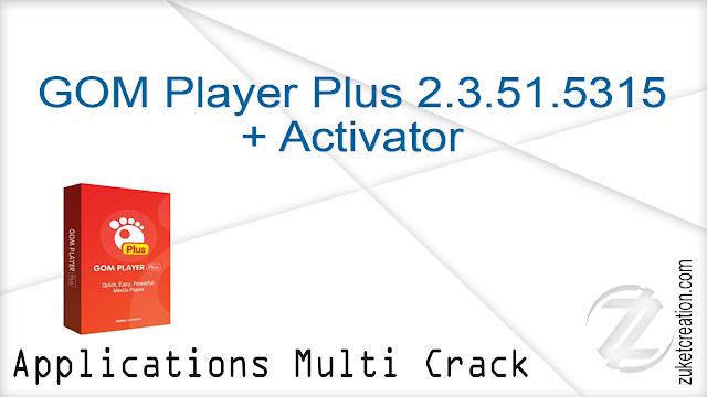 GOM Player Plus 2.3.49.5311 (x64) + Patch