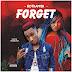 F! MUSIC: Hotrapper- Forget | @FoshoENT_Radio
