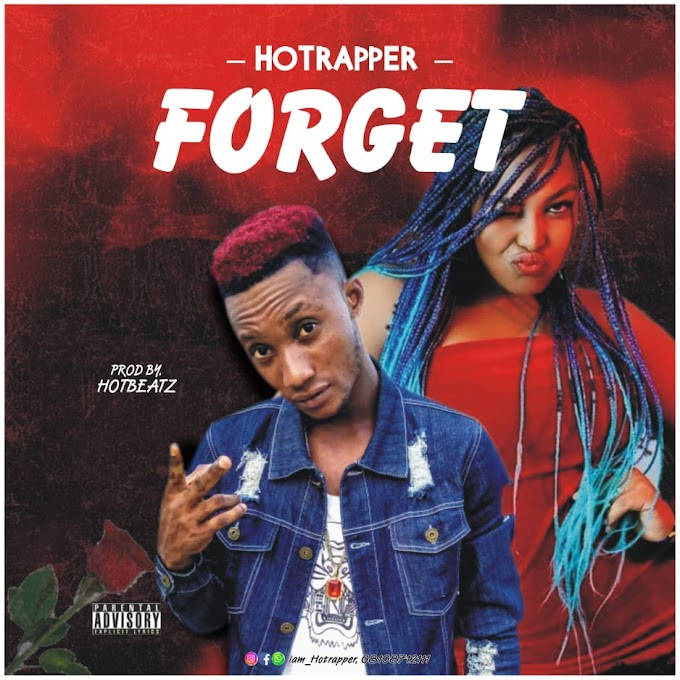 Music : Hotrapper - Forget (Prod. Hotbeatz)