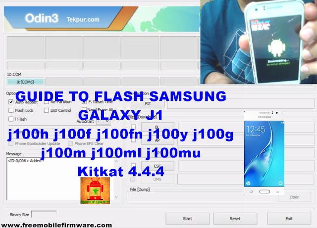 Flash Samsung Galaxy J1 j100h j100f j100fn j100y j100g j100m j100ml j100mu Kitkat 4.4.4