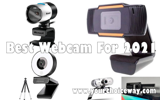 Best Webcam For 2021 - Your Choice Way