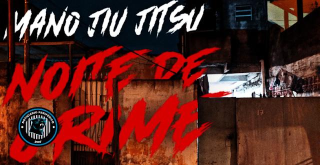 Mano Jiu Jitsu lança o clipe 'Noite De Crime'