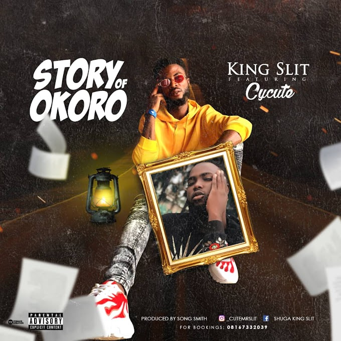 Music: King Slit Ft. Cycute - Story of Okoro