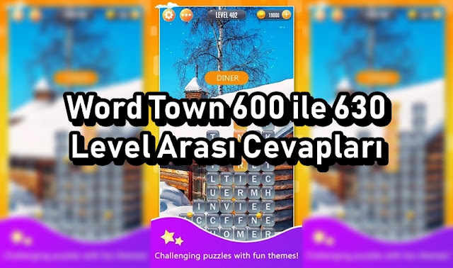 Word Town 600 ile 630 Level Arasi Cevaplari