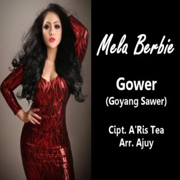 Mela Berbie - Gower (Goyang Sawer)