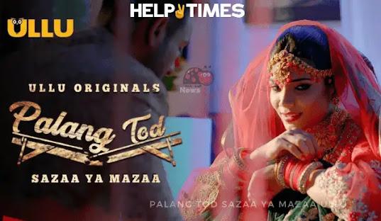 Palang Tod Sazaa Ya Mazaa ULLU Web Series Download 2021