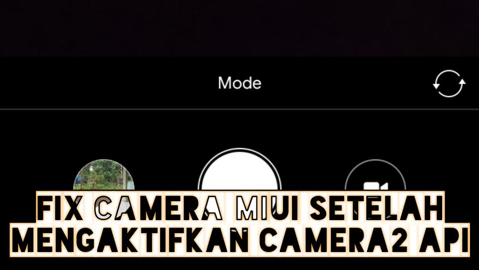 Fix Camera setelah enable Camera2API