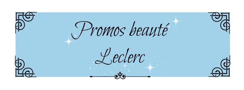 en ce moment cest les fameuses promis beaut leclerc alors si vous devez faire le plein de gel douche maquillage soins colorations et pleins dautres - Leclerc Coloration