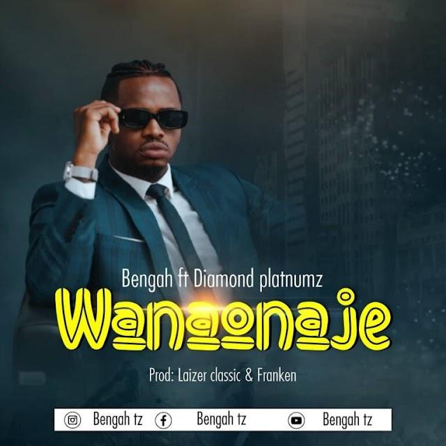 AUDIO   Bengah Ft Diamond Platnumz - Wanaonaje   Download MP3