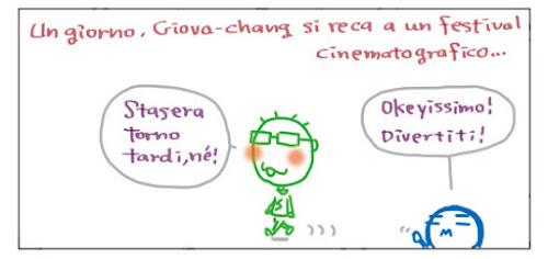 Un giorno, Giova-chang si reca a un festival cinematografico... Stasera torno tardi, né! Okeyissimo! Diveriti!