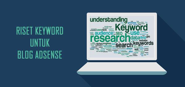 Cara Cepat Riset Keywrod Tanpa Software Untuk Website Adsense