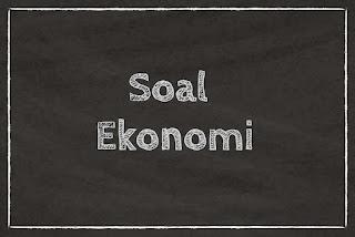 Soal Ekonomi Tentang Perilaku Konsumen dan Produsen dalam Kegiatan Ekonomi (Soal C)