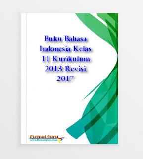 Buku Bahasa Indonesia Kelas 11 Kurikulum 2013 Revisi 2017