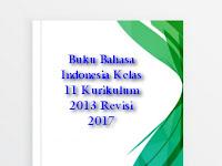 Buku Bahasa Indonesia Kelas 11 (XI) Kurikulum 2013 Revisi 2017