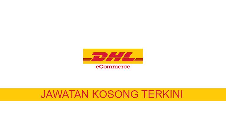 Kekosongan terkini di DHL eCommerce (Malaysia) Sdn Bhd