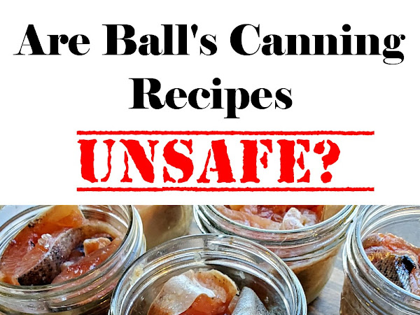Are Ball's Canning Recipes Unsafe?