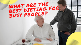 Dieting For Busy People