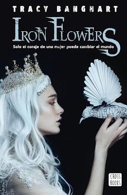 LIBRO - Iron flowers Tracy Banghart (9 octubre 2018) COMPRAR ESTE LIBRO