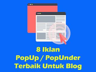 8 iklan Iklan PopUp / PopUnder Terbaik Untuk blog 2017
