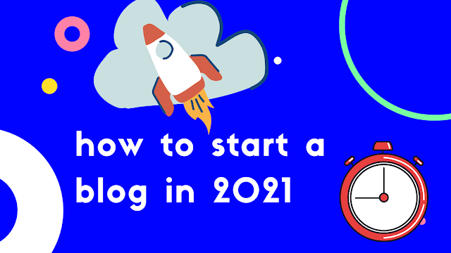 Beginners guide - how to start a blog in 2021