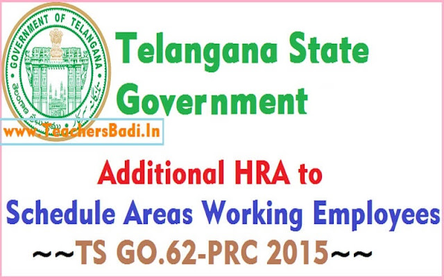 Additional HRA,TS Employees,TS GO.62-PRC 2015