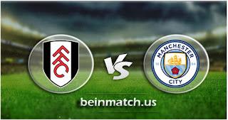 مشاهدة مباراة مانشستر سيتي وفولهام بث مباشر اليوم 26-01-2020 في كأس الإتحاد الإنجليزي
