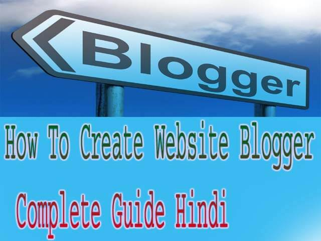 How To Create Website Blogger Complete Guide Hindi
