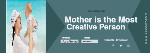 Essay on Mother is the most Creative Person