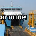 Hari Ini, Pelabuhan Bakauheni Ditutup!