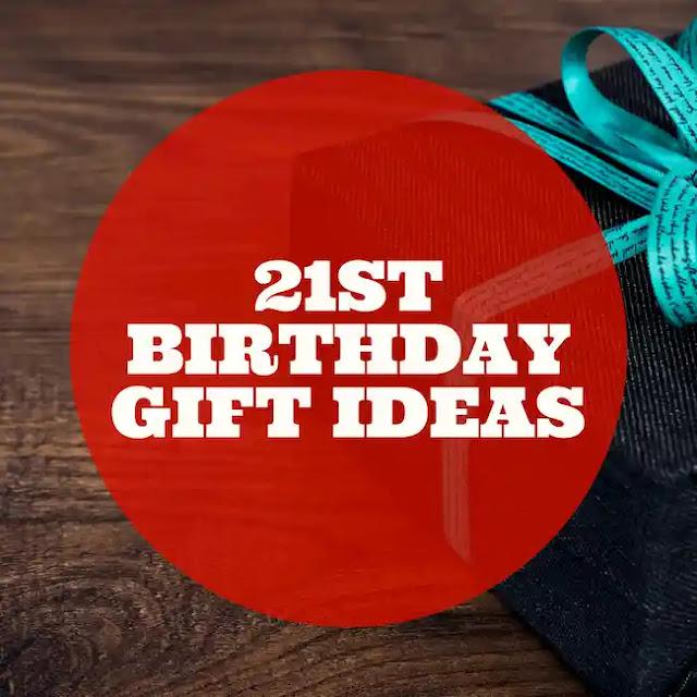Interesting 21st Birthday Gift Ideas