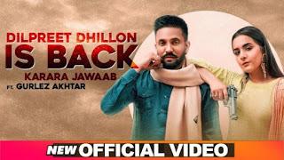 Karara Jawaab Lyrics Dilpreet Dhillon Is Back Ft Gurlez Akhtar